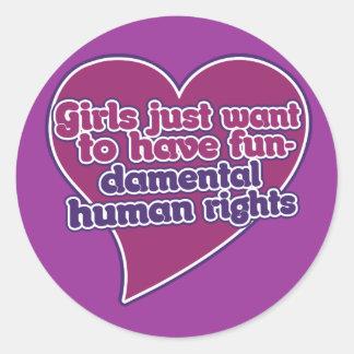 Los chicas apenas quieren tener derechos humanos pegatina redonda
