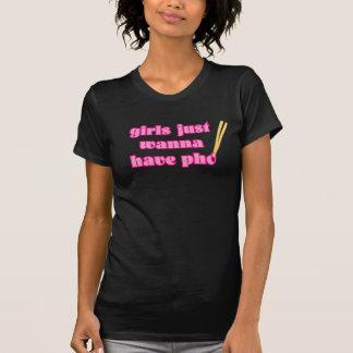 Los chicas apenas quieren tener Pho - camiseta Playera
