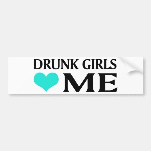 Los chicas borrachos me aman pegatina de parachoque