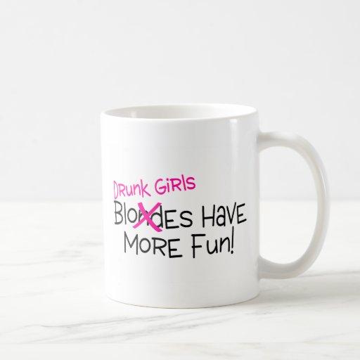 Los chicas borrachos se divierten más taza