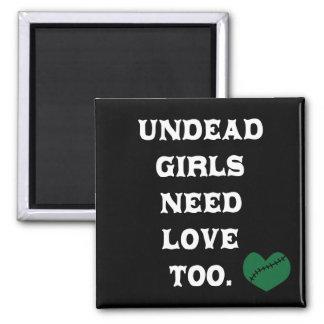 Los chicas de los Undead necesitan amor también Imán Cuadrado