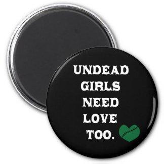 Los chicas de los Undead necesitan amor también Imán Redondo 5 Cm