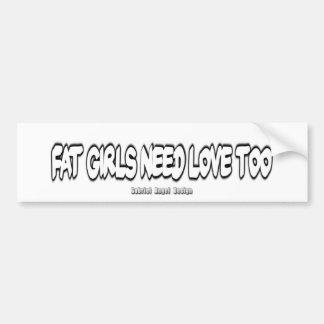 Los chicas gordos necesitan amor también pegatina de parachoque