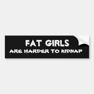 Los chicas gordos son más duros de secuestrar etiqueta de parachoque