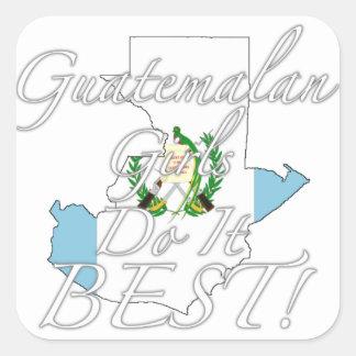 ¡Los chicas guatemaltecos lo hacen mejor! Calcomania Cuadrada Personalizada