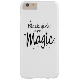 ¡Los chicas negros siguen siendo magia!! Funda Para iPhone 6 Plus Barely There