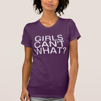 ¿Los chicas no pueden qué? Playera