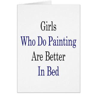 Los chicas que hacen la pintura son mejores en cam tarjeta de felicitación