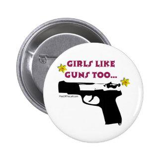Los chicas tienen gusto de los armas también pin redondo 5 cm