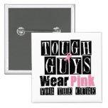 Los chicos duros del cáncer de pecho llevan rosa pin