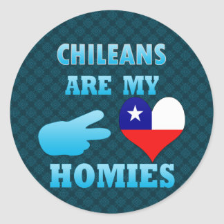 Los chilenos son mi Homies Pegatina Redonda