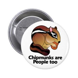 Los Chipmunks son gente también Pin Redondo 5 Cm