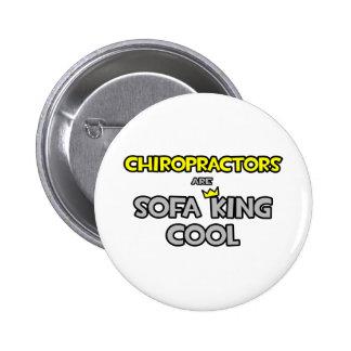 Los Chiropractors son rey Cool del sofá Pin Redondo De 2 Pulgadas
