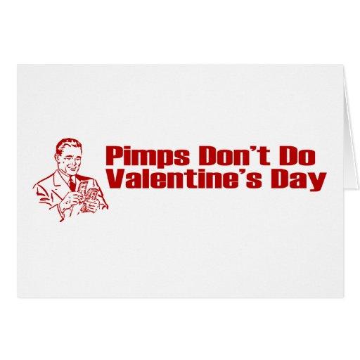 Los chulos no hacen el día de San Valentín Tarjeta De Felicitación