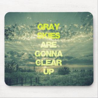 Los cielos grises van a aclarar cita alfombrilla de raton