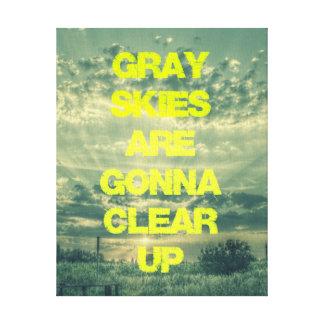 Los cielos grises van a aclarar cita impresión en lienzo estirada
