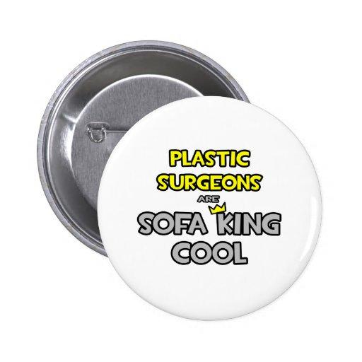Los cirujanos plásticos son rey Cool del sofá Pins
