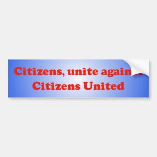 """Los """"ciudadanos, unen contra"""" el parachoque unido  pegatina para auto"""