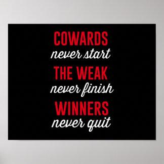 Los cobardes nunca comienzan, el débil nunca póster
