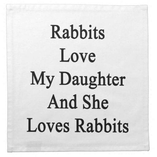 Los conejos aman a mi hija y ella ama conejos servilletas de papel