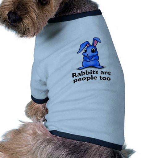 Los conejos son gente también camiseta de perro