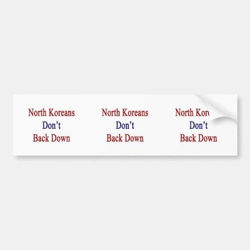 Los coreanos del norte no retroceden pegatina de parachoque
