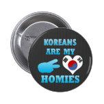 Los coreanos son mi Homies Pin