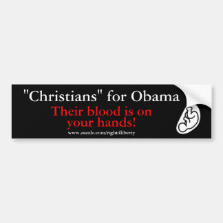 """Los """"cristianos"""" para Obama, su sangre son… Pegatina Para Auto"""
