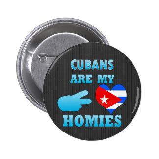 Los cubanos son mi Homies Pin Redondo De 2 Pulgadas