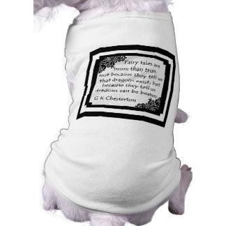 Los cuentos de hadas son… Camisa del perro Camiseta De Perro
