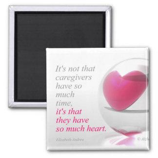 Los cuidadores tienen tanto corazón - imán
