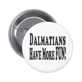 ¡Los Dalmatians se divierten más! Pin Redondo 5 Cm