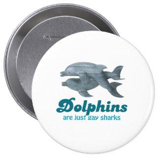 Los delfínes son apenas tiburones gay pins