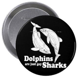 Los delfínes son apenas tiburones gay pin