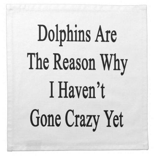 Los delfínes son la razón por la que no tengo Y lo Servilleta Imprimida