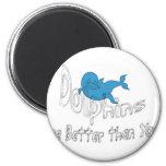 Los delfínes son mejores que usted (el texto claro iman para frigorífico