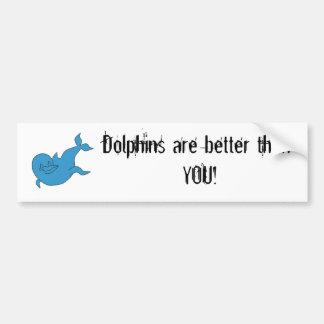 Los delfínes son mejores que usted pegatina para auto