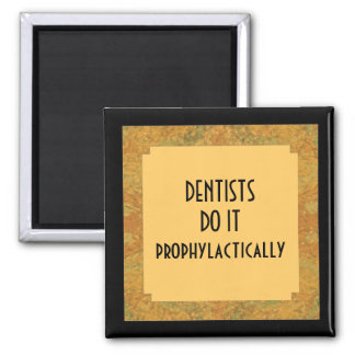 los dentistas bromea imán cuadrado