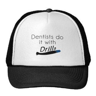 Los dentistas lo hacen con los taladros gorra