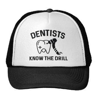 Los dentistas saben el taladro gorras