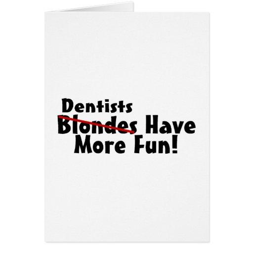 Los dentistas se divierten más tarjeta