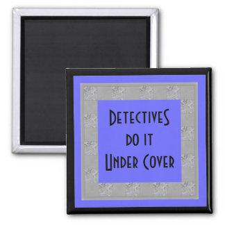los detectives lo hacen bajo cubierta imán cuadrado