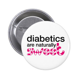 Los diabéticos son naturalmente dulces pin redondo de 2 pulgadas