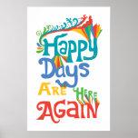 Los días felices están aquí otra vez - blanco poster