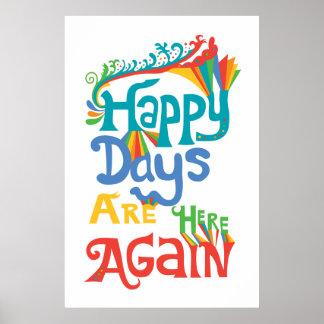 Los días felices están aquí otra vez - blanco póster