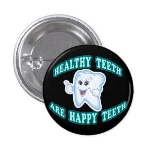 Los dientes sanos son dientes felices pin redondo de 1 pulgada