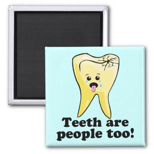 ¡Los dientes son gente también! Imán Cuadrado