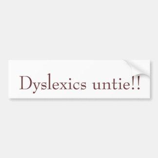 ¡Los disléxicos desatan!! Etiqueta De Parachoque