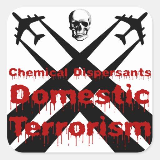 Los dispersores químicos son terrorismo nacional pegatina cuadradas