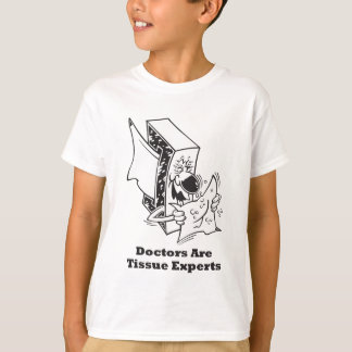 Los doctores Are Tissue Experts Playera
